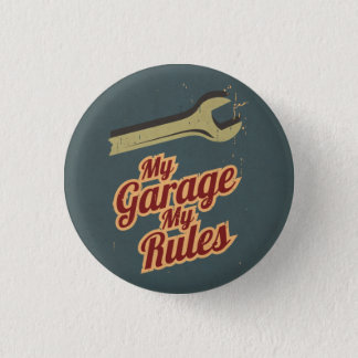My Garage My Rules Pinback Button