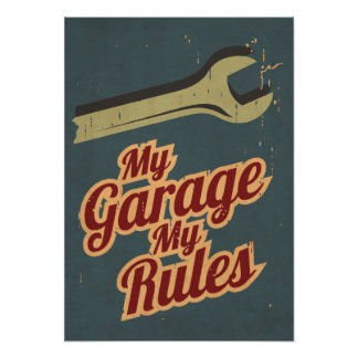 My Garage My Rules Poster