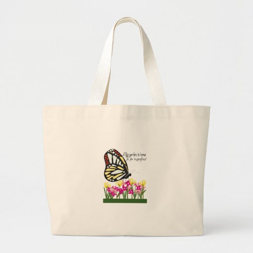 My Garden Is Home To The Butterflies! Bag