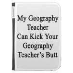 My Geography Teacher Can Kick Your Geography Teach Case For The Kindle
