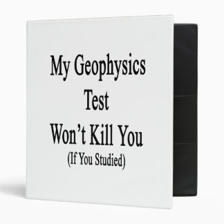 My Geophysics Test Won't Kill You If You Studied Binders