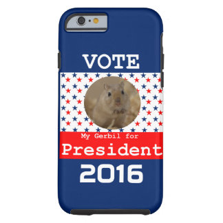 My Gerbil for President Tough iPhone 6 Case