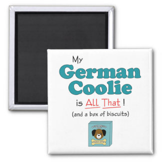My German Coolie is All That! 2 Inch Square Magnet