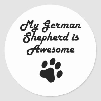 My German Shepherd Is Awesome Classic Round Sticker