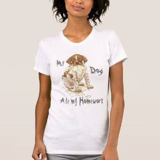 My German Shorthaired Pointer Ate My Homework Tee Shirt