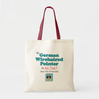 My German Wirehaired Pointer is All That! Tote Bag
