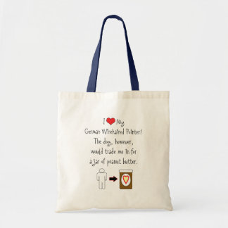 My German Wirehaired Pointer Loves Peanut Butter Tote Bag