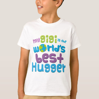 My Gigi is the Best Hugger in the World T-Shirt