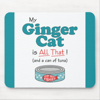 My Ginger Cat is All That! Funny Kitty Mouse Pad