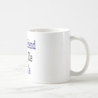My Girfriend Would Die For Me Classic White Coffee Mug