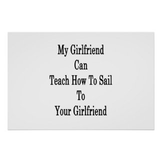 My Girlfriend Can Teach How To Sail To Your Girlfr Poster