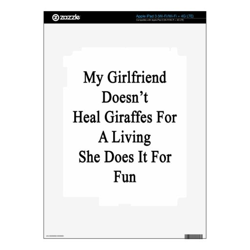 My Girlfriend Doesn't Heal Giraffes For A Living S Skin For iPad 3
