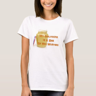 My Girlfriend is a Dab of Hot Mustard T-Shirt