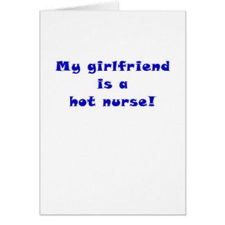 My Girlfriend is a Hot Nurse Greeting Card