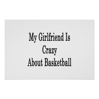 My Girlfriend Is Crazy About Basketball Poster