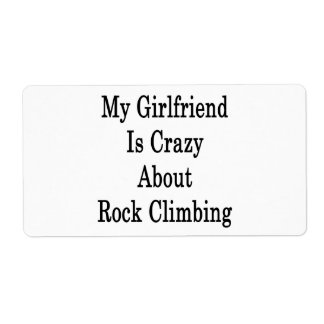 My Girlfriend Is Crazy About Rock Climbing Personalized Shipping Labels