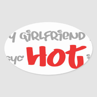 My girlfriend is psyc - HOT - ic (psychotic) Oval Sticker