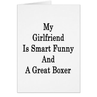 My Girlfriend Is Smart Funny And A Great Boxer Card