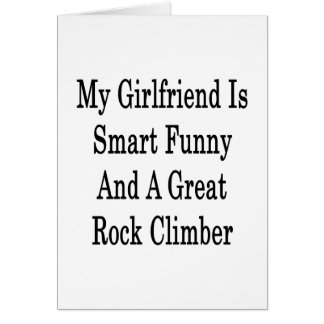 My Girlfriend Is Smart Funny And A Great Rock Clim Card
