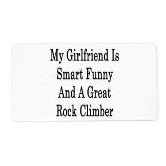 My Girlfriend Is Smart Funny And A Great Rock Clim Shipping Label