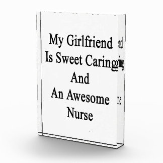 My Girlfriend Is Sweet Caring And An Awesome Nurse Award