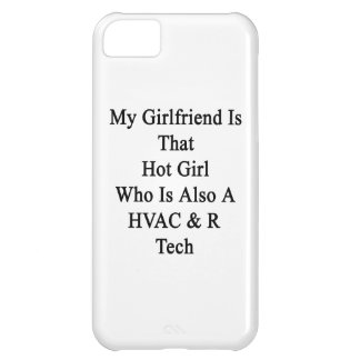 My Girlfriend Is That Hot Girl Who Is Also A HVAC iPhone 5C Cover
