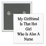My Girlfriend Is That Hot Girl Who Is Also A Nurse Buttons