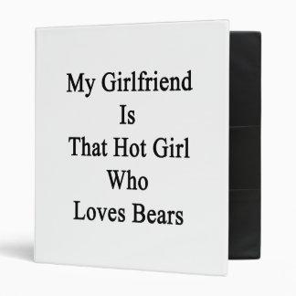 My Girlfriend Is That Hot Girl Who Loves Bears Binder