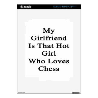 My Girlfriend Is That Hot Girl Who Loves Chess iPad 3 Skins