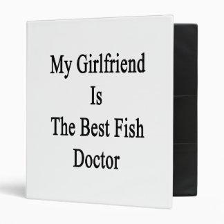My Girlfriend Is The Best Fish Doctor 3 Ring Binders