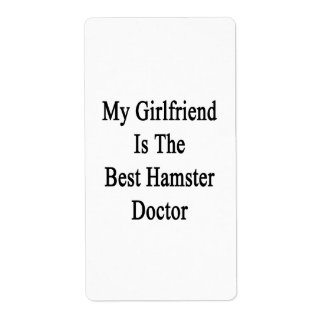 My Girlfriend Is The Best Hamster Doctor Custom Shipping Label