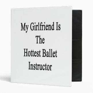 My Girlfriend Is The Hottest Ballet Instructor Vinyl Binder