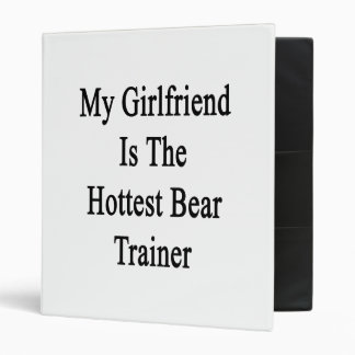 My Girlfriend Is The Hottest Bear Trainer 3 Ring Binder