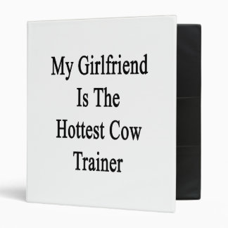 My Girlfriend Is The Hottest Cow Trainer 3 Ring Binders