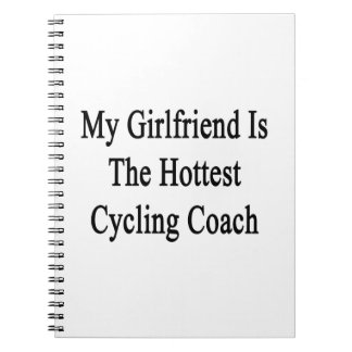 My Girlfriend Is The Hottest Cycling Coach Spiral Notebooks