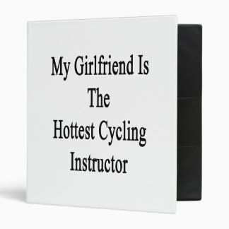 My Girlfriend Is The Hottest Cycling Instructor 3 Ring Binder