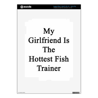 My Girlfriend Is The Hottest Fish Trainer Skins For iPad 3