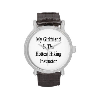 My Girlfriend Is The Hottest Hiking Instructor Watches