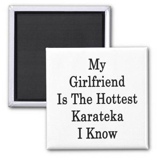 My Girlfriend Is The Hottest Karateka I Know Fridge Magnet