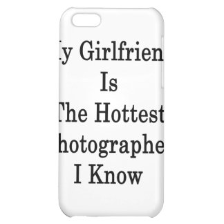 My Girlfriend Is The Hottest Photographer I Know Cover For iPhone 5C