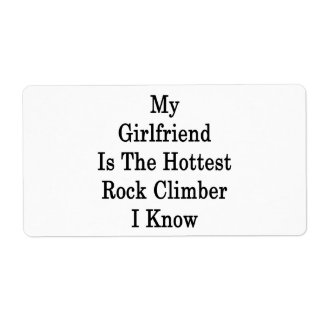 My Girlfriend Is The Hottest Rock Climber I Know Custom Shipping Labels
