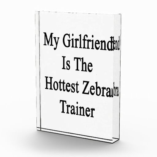 My Girlfriend Is The Hottest Zebra Trainer Awards