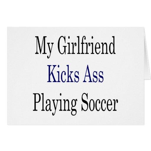 My Girlfriend Kicks Ass Playing Soccer Card