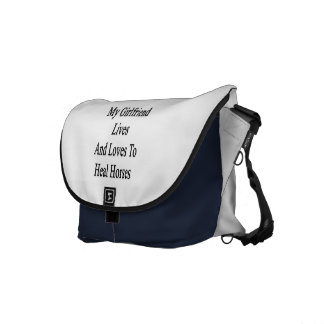 My Girlfriend Lives And Loves To Heal Horses Messenger Bag