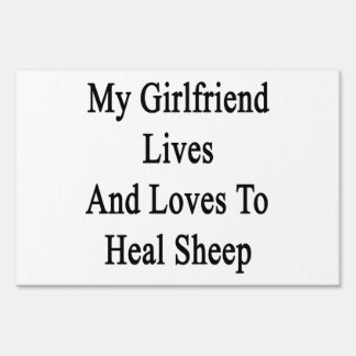 My Girlfriend Lives And Loves To Heal Sheep Yard Signs