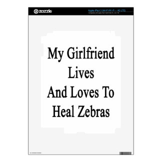 My Girlfriend Lives And Loves To Heal Zebras iPad 3 Skin