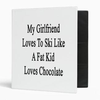 My Girlfriend Loves To Ski Like A Fat Kid Loves Ch Binder