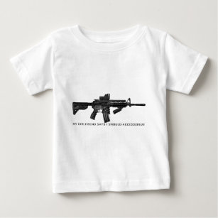 My Girlfriend Says I Should Accessorize AR15 Baby T-Shirt