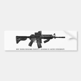 My Girlfriend Says I Should Accessorize AR15 Bumper Sticker