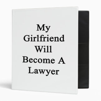 My Girlfriend Will Become A Lawyer 3 Ring Binder